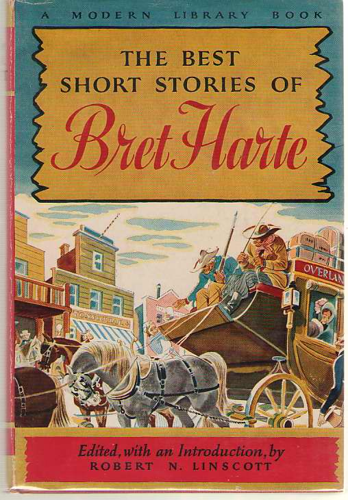 The Best Short Stories Of Bret Harte, Harte, Bret; Linscott, Robert N. (editor)