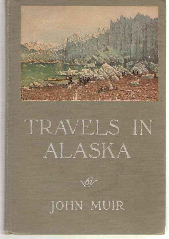 Travels in Alaska, Muir, John