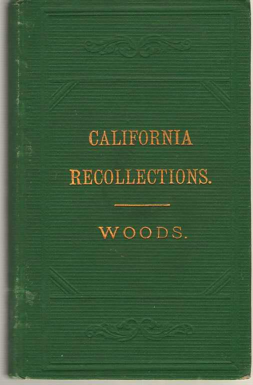 Recollections Of Pioneer Work In California, Woods, James