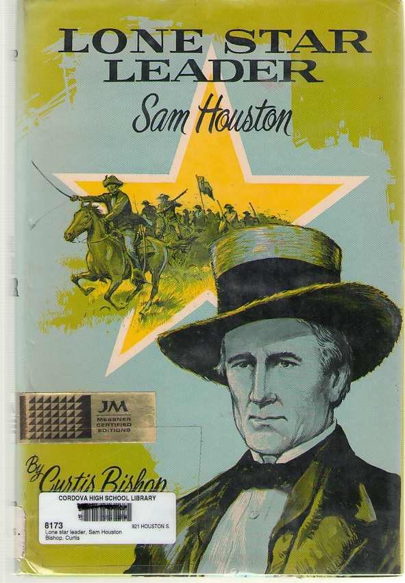 Lone Star Leader Sam Houston, Bishop, Curtis