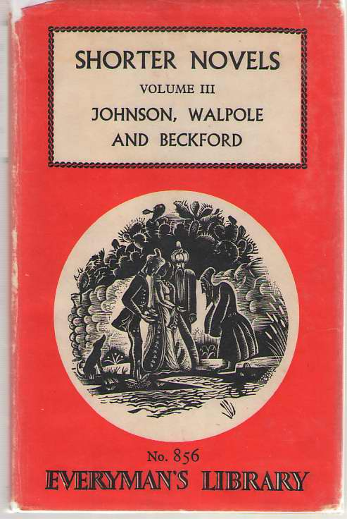 Shorter Novels Eighteenth Century: the History of Rasselas + the Castle of Otranto + Vathek., Henderson, Philip (editor)