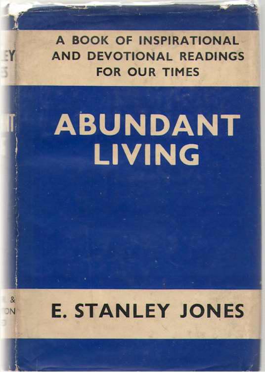 Abundant Living, Stanley Jones, E.