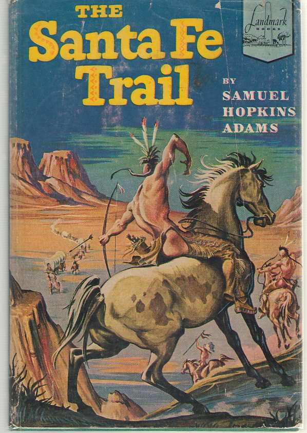 The Santa Fe Trail, Adams, Samuel Hopkins