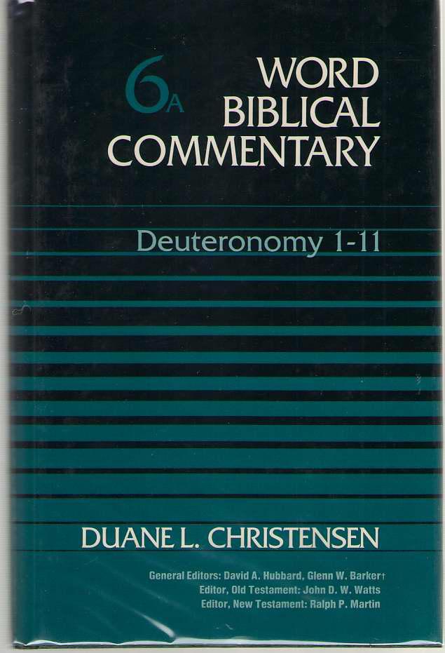 Deuteronomy 1 - 11, Christensen, Duane L.