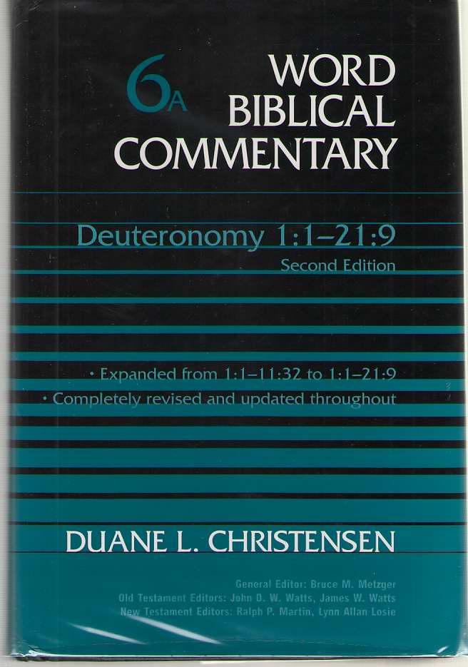Deuteronomy 1: 1-21: 9 Revised and Expanded, Christensen, Duane L.