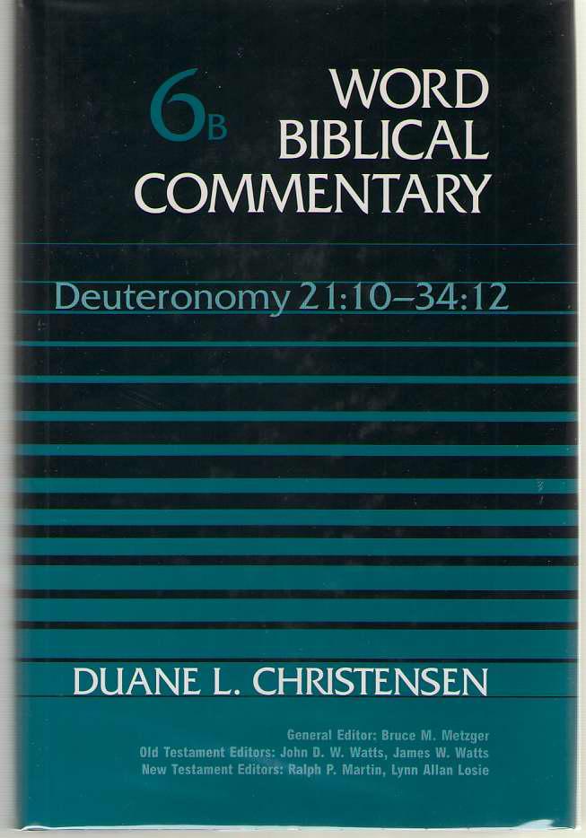 Deuteronomy 21: 10-34: 12, Christensen, Duane &  Ralph P. Martin