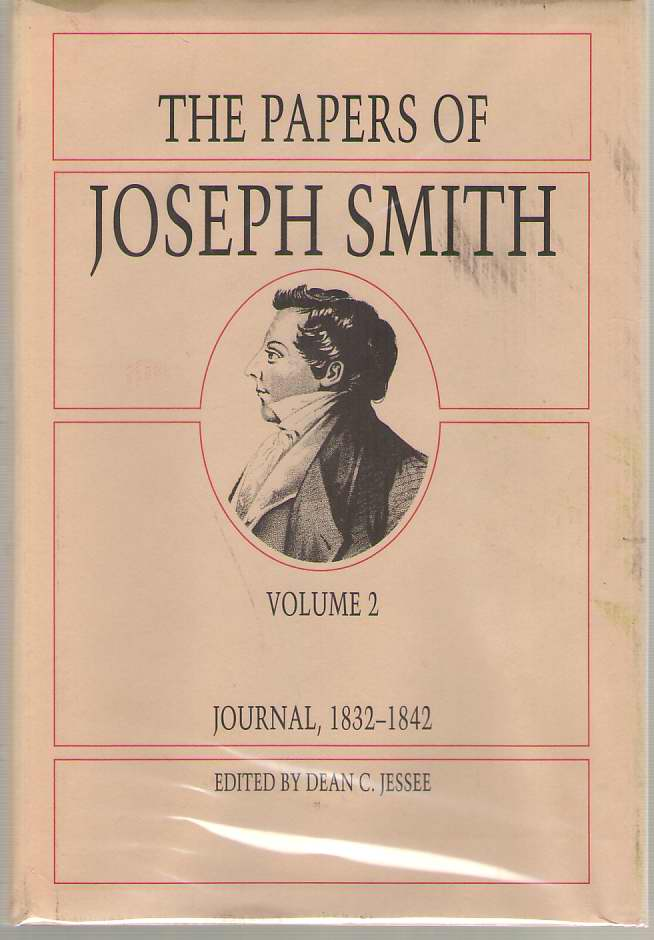 The Papers Of Joseph Smith Volume 2: Journal, 1832-1842, Smith, Joseph; Jessee, Dean C. (editor)