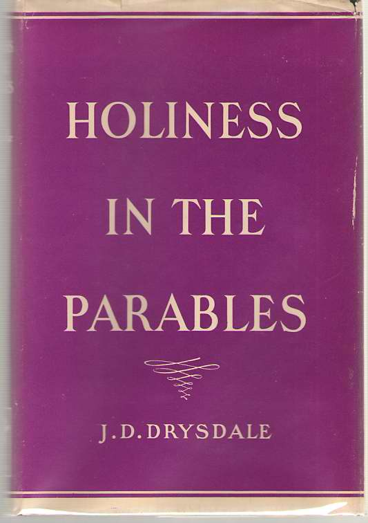 Holiness in the Parables, Drysdale, J. D.