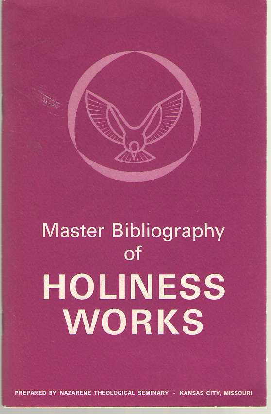 Master Bibliography Of Holiness Works, Seminary, Nazarene Theological