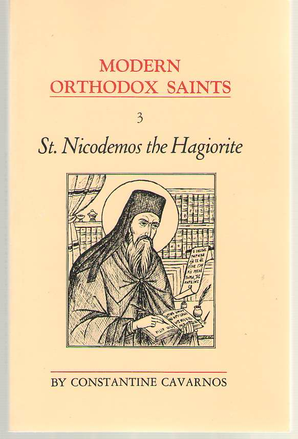 Modern Orthodox Saints Vol. 3  St. Nicodemos the Hagiorite Great Theologian and Teacher of the Ortho, Cavarnos, Constantine