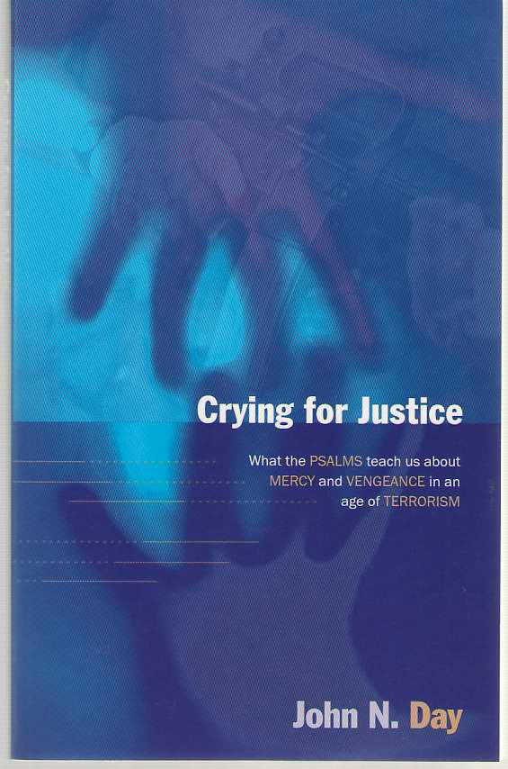 Image for Crying for Justice  What the Psalms Teach Us About Mercy and Vengeance in an Age of Terrorism