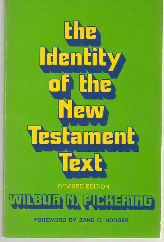 The Identity of the New Testament Text, Pickering, Wilbur N.