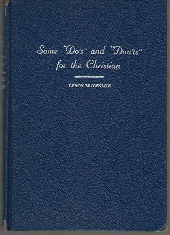 """Some """"Do's"""" and """"Don'ts"""" for the Christian, Brownlow, Leroy"""
