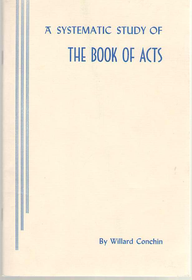 Systematic Study of the Book of Acts, Conchin, Willard