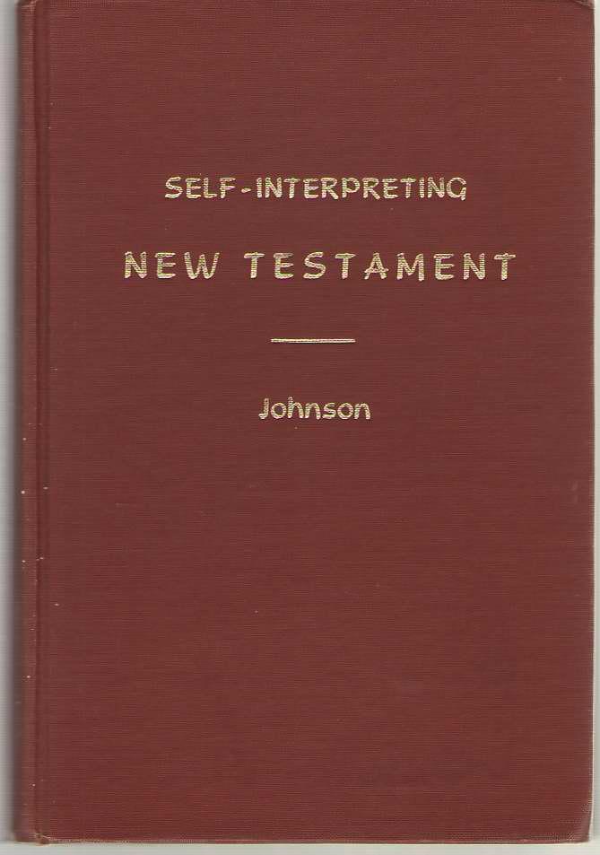 The Self-Interpreting New Testament, Johnson, Ashley S