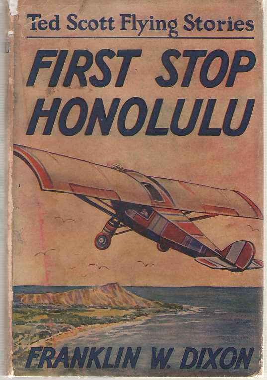 First Stop Honolulu Or, Ted Scott over the Pacific, Dixon, Franklin W.