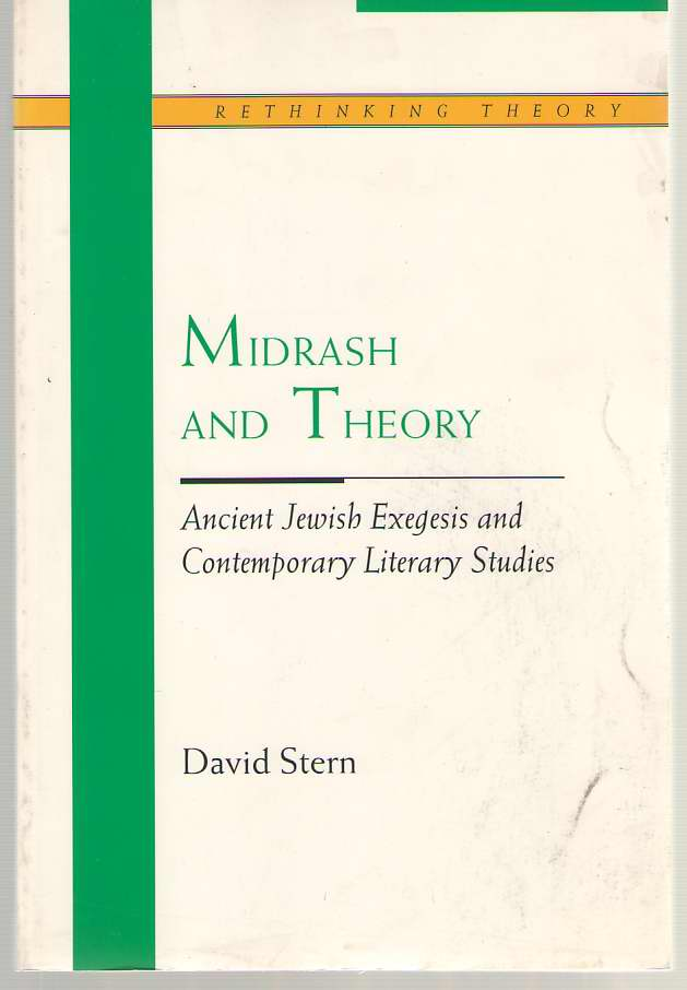 Image for Midrash and Theory Ancient Jewish Exegesis and Contemporary Literary Studies