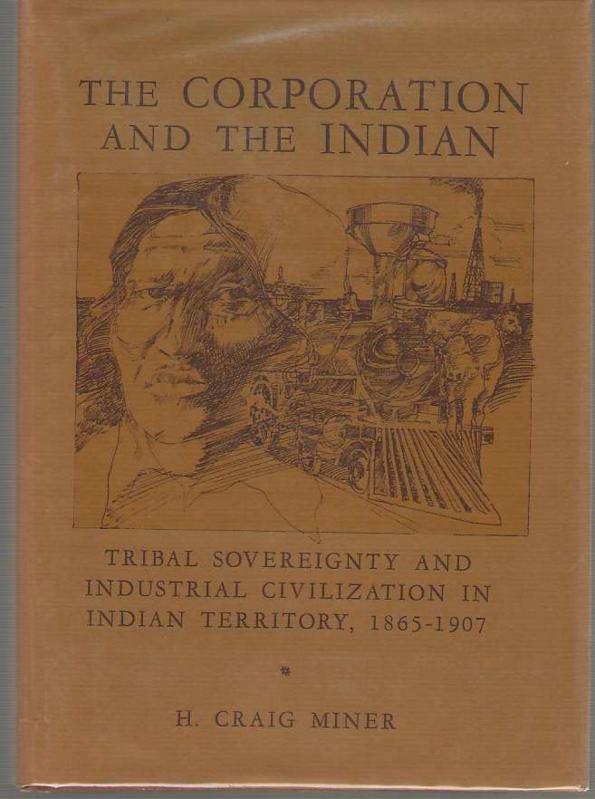 Image for The Corporation and the Indian  Tribal Sovereignity and Industrial Civilization in Indian Territory, 1865-1907
