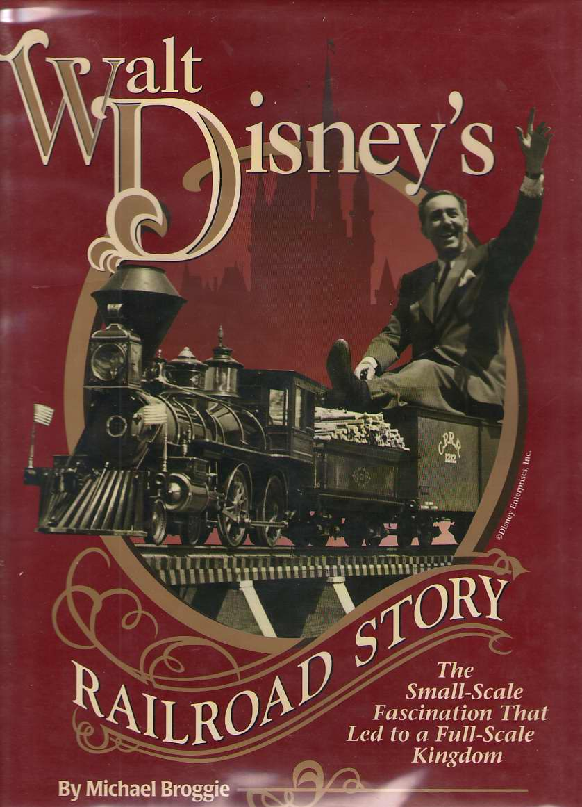 Image for Walt Disney's Railroad Story The Small Scale Fascination That Led to a Full Scale Kingdom