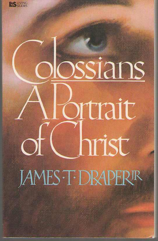 Image for Colossians, A Portrait Of Christ