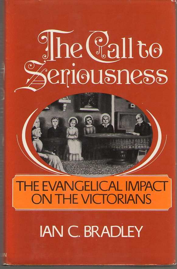Image for The Call to Seriousness  The Evangelical Impact on the Victorians