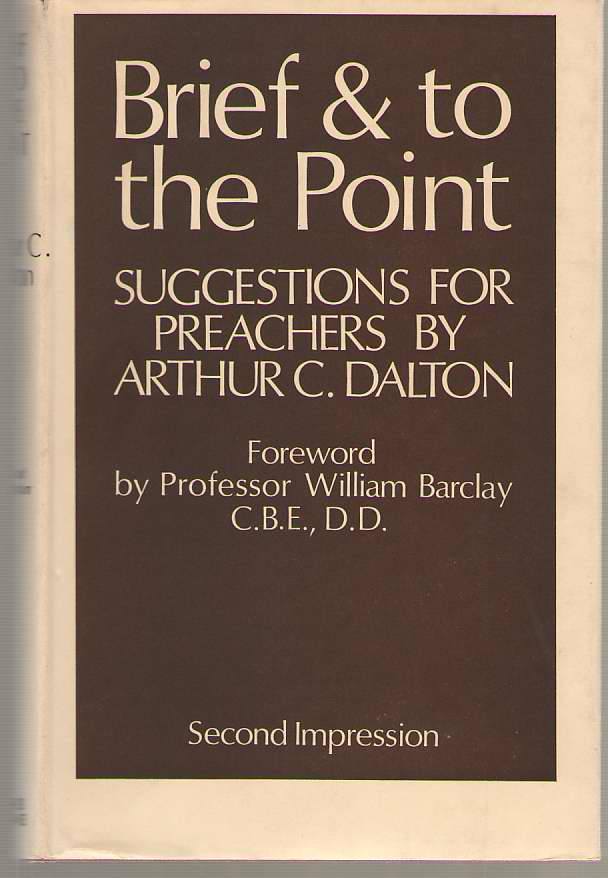 Image for Brief and to the Point  Suggestions for Preachers