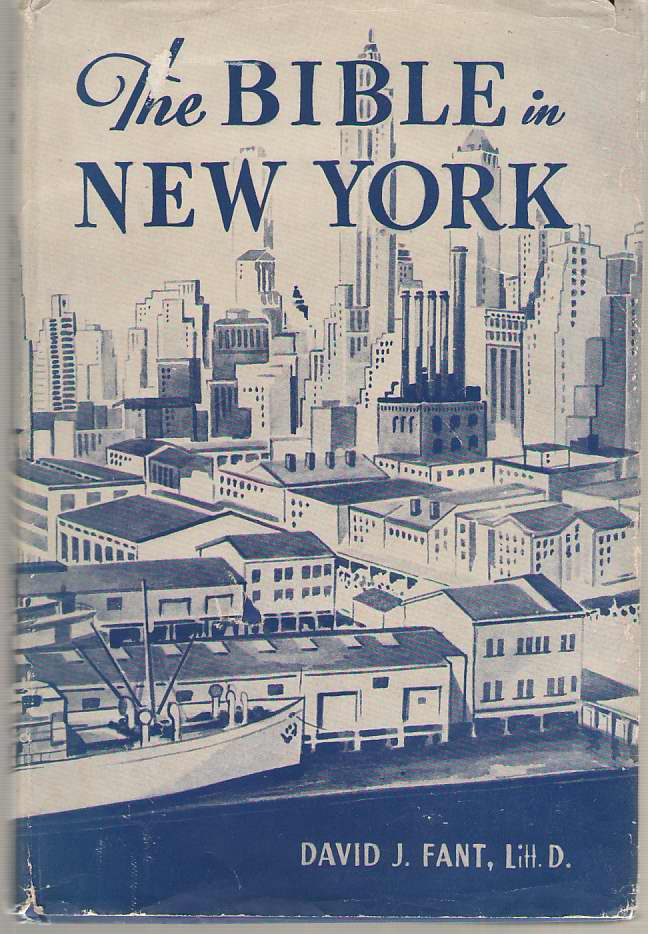 Image for The Bible In New York The Romance of Scripture Distribution in a World Metropolis from 1809 to 1948