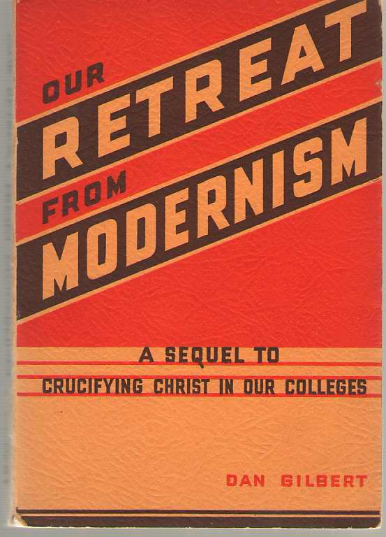 Image for Our Retreat From Modernism A Sequel to Crucifying Christ in Our College