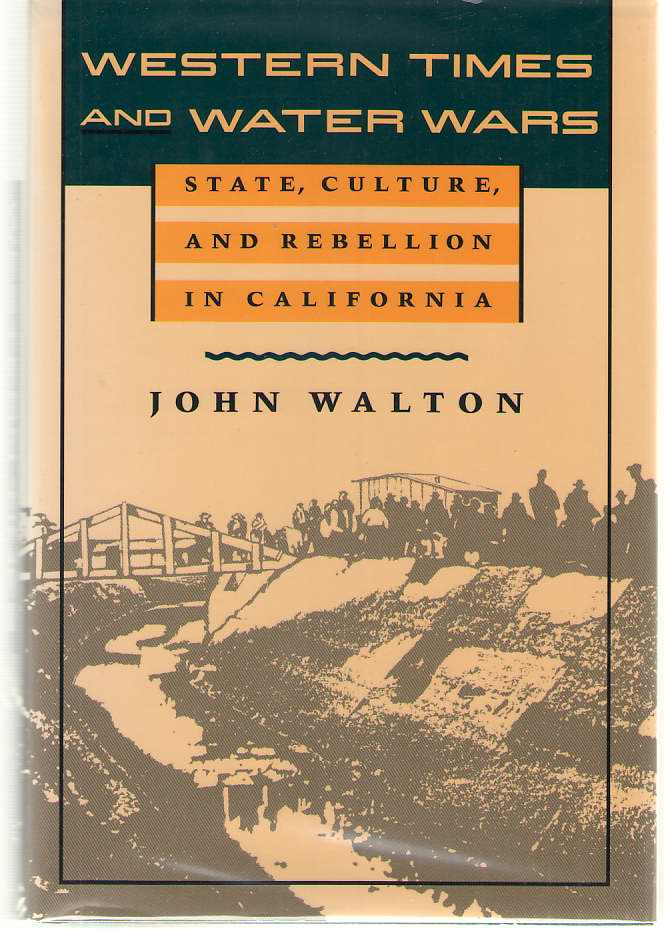 Image for Western Times and Water Wars  State, Culture, and Rebellion in California