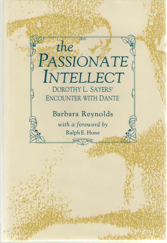 Image for The Passionate Intellect  Dorothy L. Sayers' Encounter With Dante