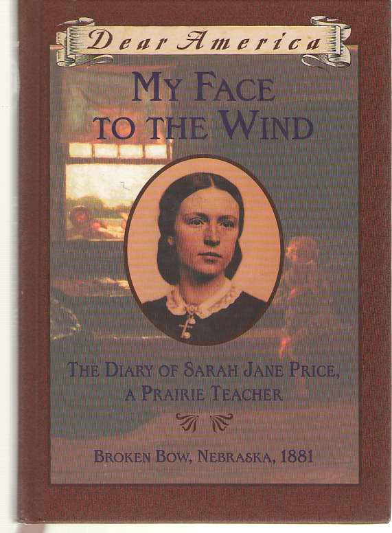 Image for My Face to the Wind The Diary of Sarah Jane Price, a Prairie Teacher