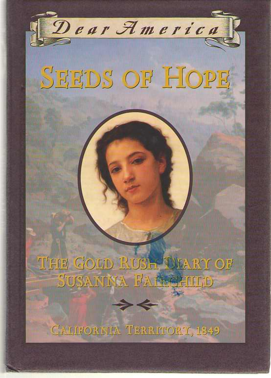 Image for Seeds Of Hope The Gold Rush Diary of Susanna Fairchild - California Territory 1849