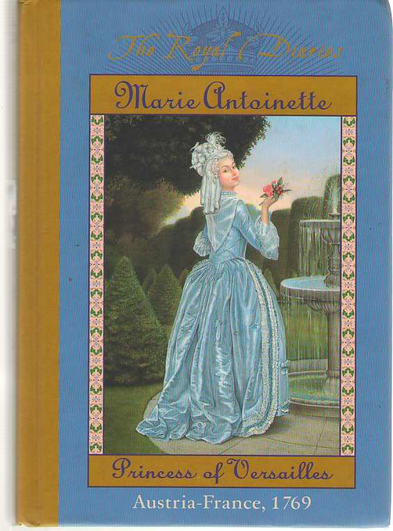 Image for Marie Antoinette  Princess of Versailles, Austria-France, 1769