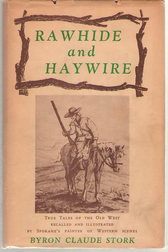Image for Rawhide and Haywire True Tales of the Old West Recalled and Illustrated by Spokane's Painter of Western Scenes