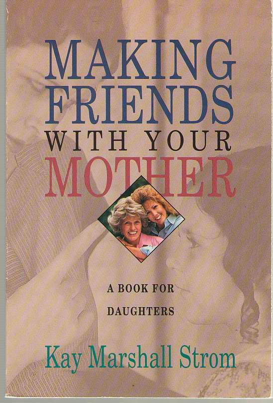 Image for Making Friends With Your Mother A Book for Daughters