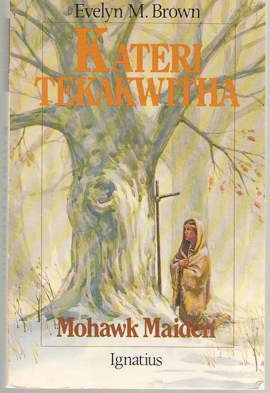 Image for Kateri Tekakwitha Mohawk Maid