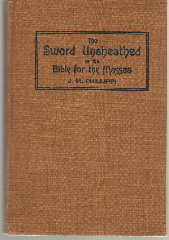 Image for The Sword Unsheathed Or the Bible for the Masses