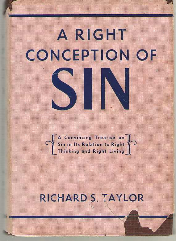 Image for A Right Conception Of Sin A Convincing Treatise on Sin in its Relation to Right Thinking Right Living