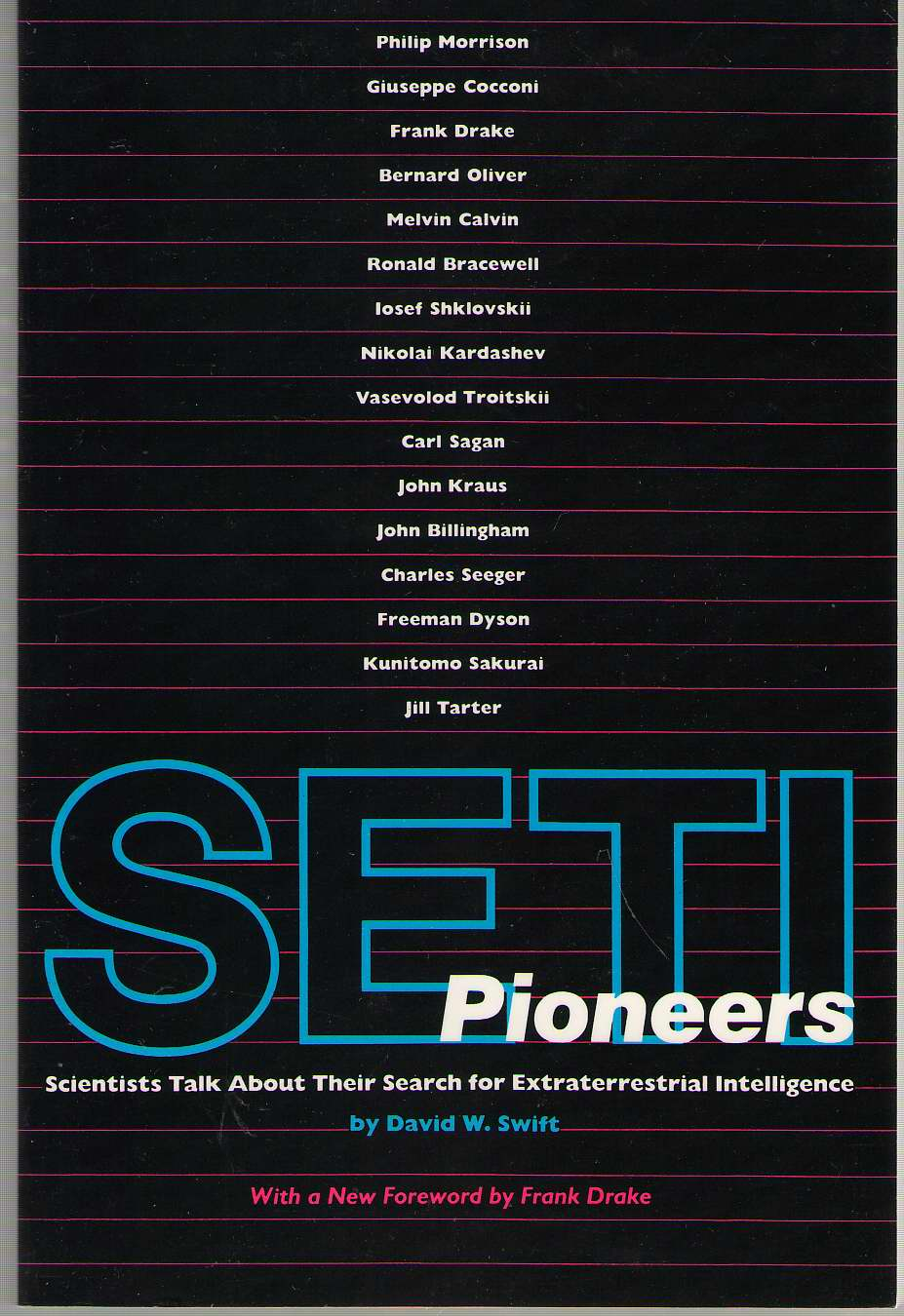 Seti Pioneers Scientists Talk about Their Search for Extraterrestrial Intelligence, Swift, David W.