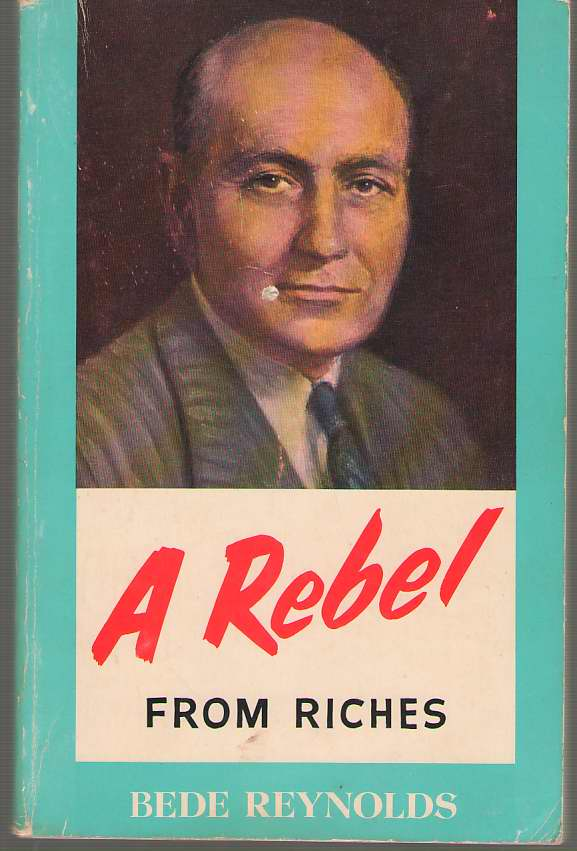 Image for A Rebel from Riches The Autobiography of an Unpremeditated Monk