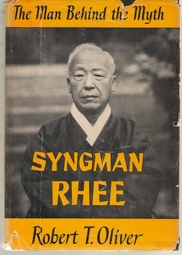 Image for Syngman Rhee The Man Behind the Myth