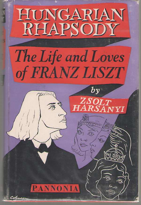 Image for Hungarian Rhapsody The Life and Loves of Franz Liszt
