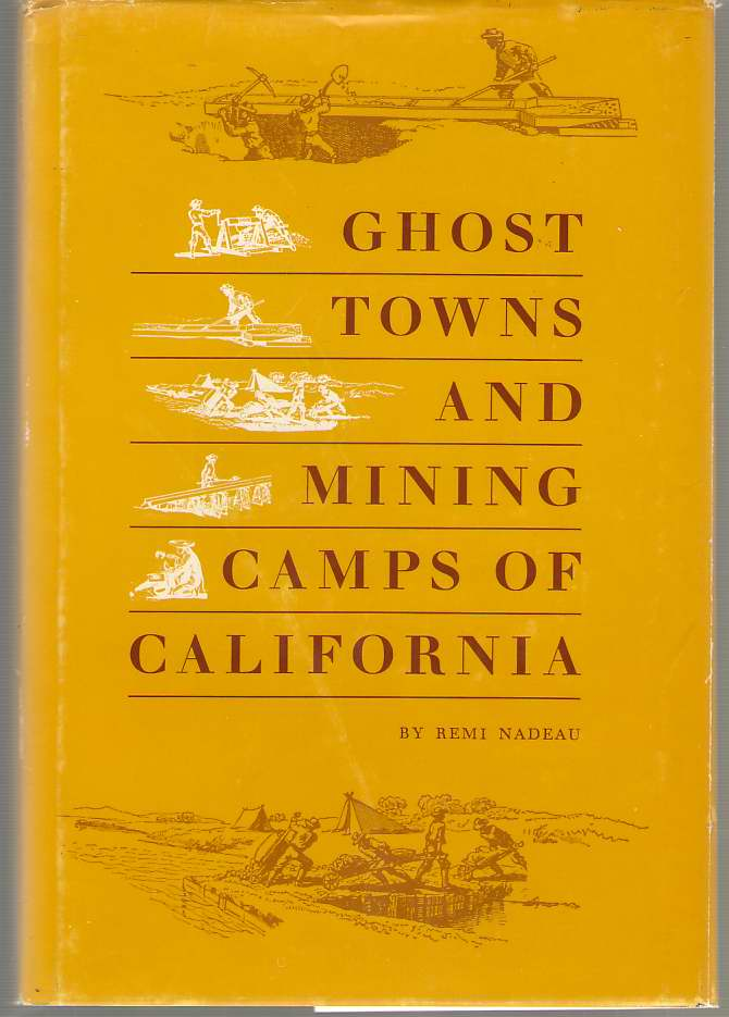 Image for Ghost Towns and Mining Camps of California