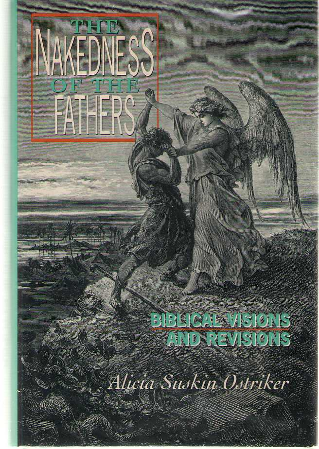 Image for The Nakedness of the Fathers Biblical Visions and Revisions