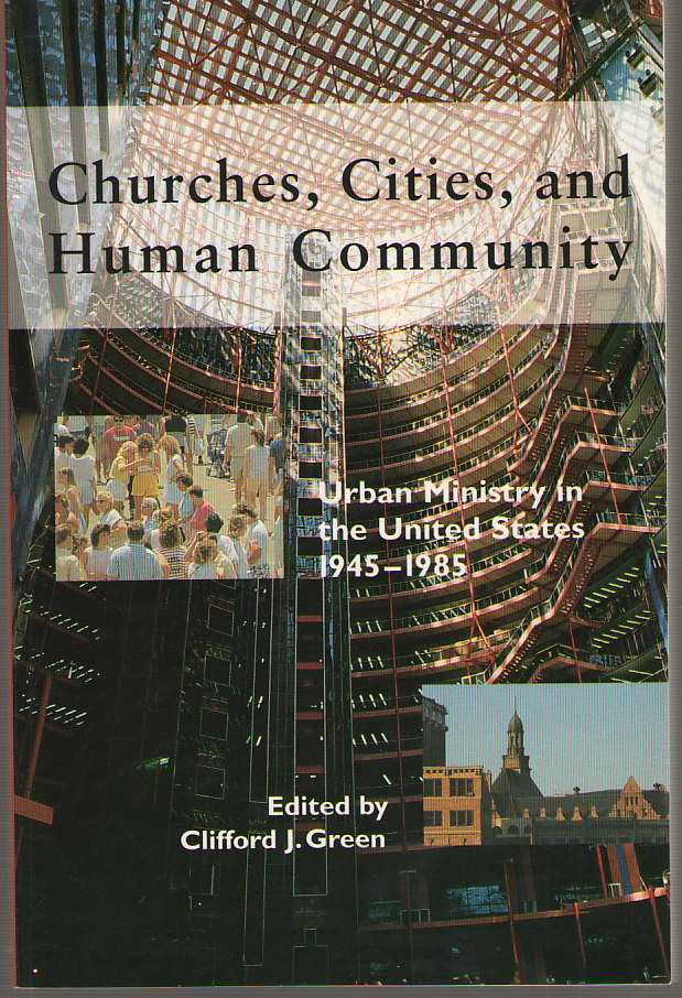Image for Churches, Cities, and Human Community Urban Ministry in the United States, 1945-1985