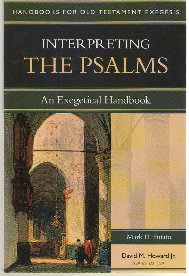 Interpreting the Psalms An Exegetical Handbook