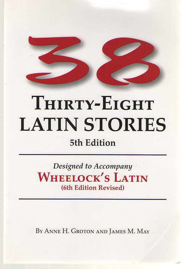Image for Thirty-Eight Latin Stories Designed to Accompany Wheelock's Latin