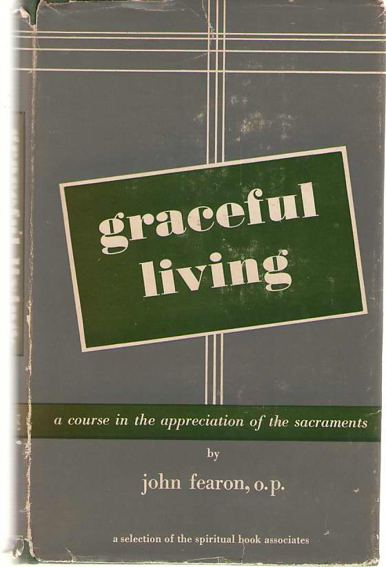 Image for Graceful Living;  A Course in the Appreciation of the Sacraments