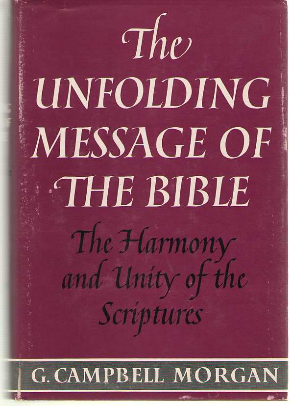 Image for The Unfolding Message of the Bible The Harmony and Unity of the Scriptures