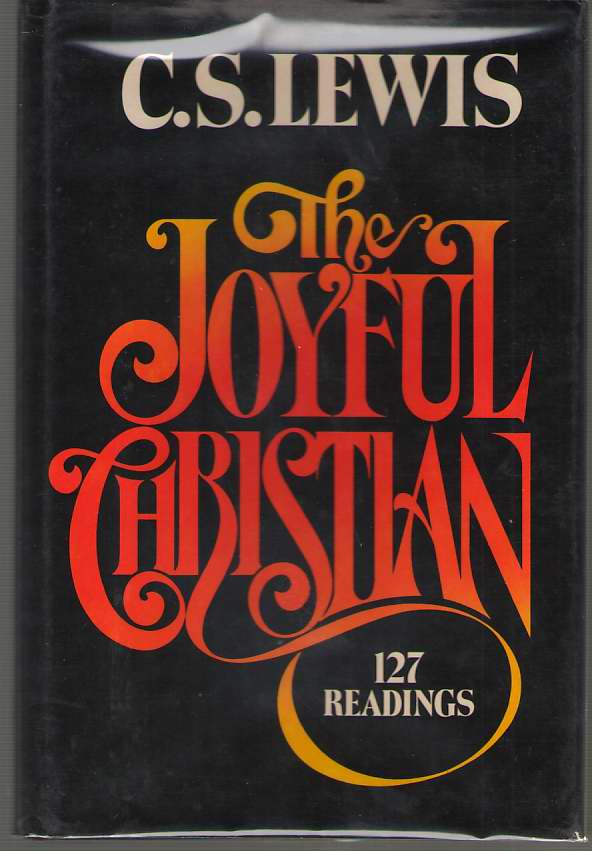 Image for The Joyful Christian  127 Readings from C. S. Lewis